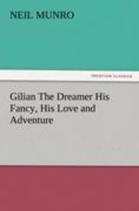 Gilian The Dreamer His Fancy, His Love and Adventure
