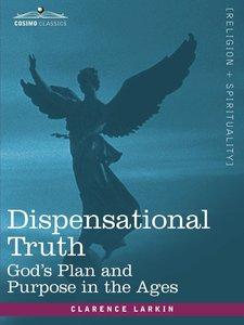 DISPENSATIONAL TRUTH OR GODS P