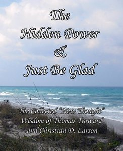 The Hidden Power & Just Be Glad