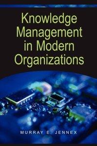 Knowledge Management in Modern Organizations