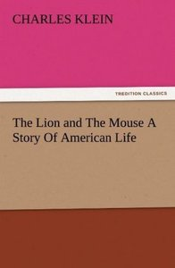 The Lion and The Mouse A Story Of American Life