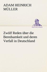 Zwölf Reden über die Beredsamkeit und deren Verfall in Deutschla