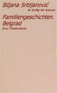 Belgrader Trilogie / Familiengeschichten, Belgrad