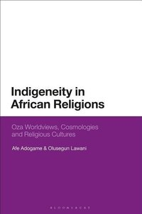 Indigeneity in African Religions: Oza Worldviews, Cosmologies an