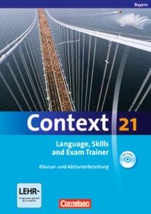 Context 21. Language, Skills and Exam Trainer - Klausur- und Abi