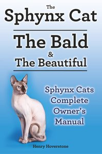 Sphynx Cats. Sphynx Cat Owners Manual. Sphynx Cats care, persona