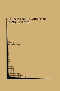 Incentive Regulation for Public Utilities
