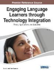 Engaging Language Learners Through Technology Integration: Theor