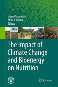 The Impact of Climate Change and Bioenergy on Nutrition