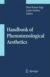 Handbook of Phenomenological Aesthetics