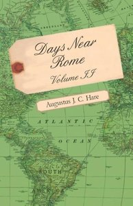 Days Near Rome - Volume II