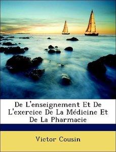 De L'enseignement Et De L'exercice De La Médicine Et De La Pharm
