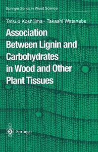 Association Between Lignin and Carbohydrates in Wood and Other P