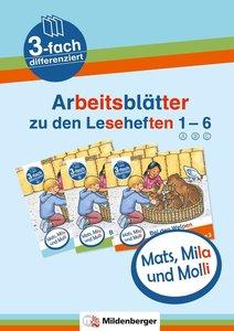 Mats, Mila und Molli - Arbeitsblätter zu den Leseheften 1-6