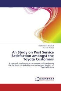 An Study on Post Service Satisfaction amongst the Toyota Custome