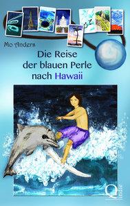 Die Reise der blauen Perle 01 nach Hawaii