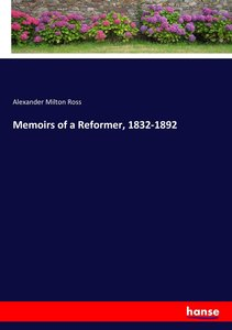 Memoirs of a Reformer, 1832-1892