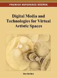 Digital Media and Technologies for Virtual Artistic Spaces