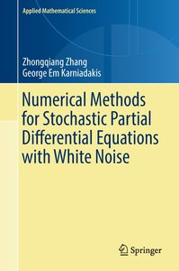 Numerical Methods for Stochastic Partial Differential Equations
