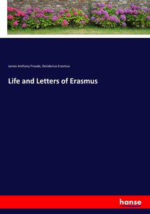Life and Letters of Erasmus