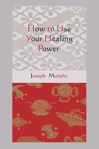 How to Use Your Healing Power