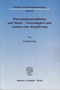 Wirtschaftsjournalismus und Markt - Notwendigkeit und Ansätze ei