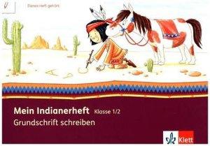 Mein Indianerheft. Grundschrift schreiben. Arbeitsheft Klasse 1/