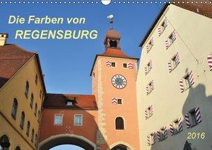 Die Farben von Regensburg (Wandkalender 2016 DIN A3 quer)