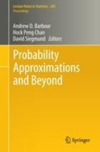 Probability Approximations and Beyond