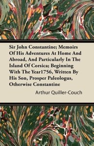 Sir John Constantine; Memoirs of His Adventures at Home and Abro