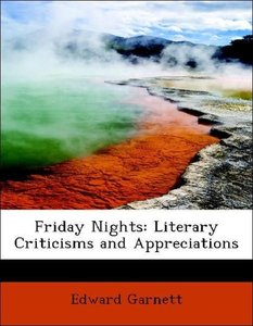 Friday Nights: Literary Criticisms and Appreciations
