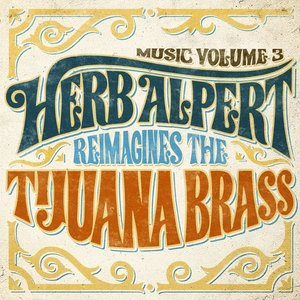 Music Vol.3-Herb Alpert Reimages The Tijuana Br