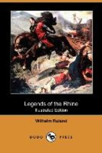 Legends of the Rhine (Illustrated Edition) (Dodo Press)