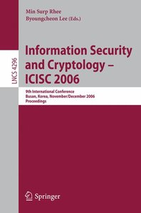 Information Security and Cryptology - ICISC 2006