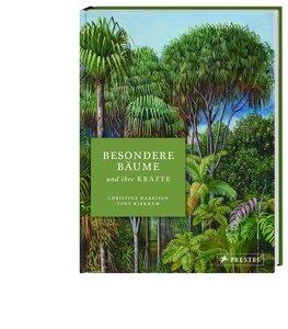 Besondere Bäume und ihre Kräfte: 60 Arten erzählen ihre Geschich
