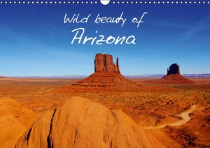 Wild beauty of Arizona / UK-Version (Wall Calendar 2015 DIN A3 L