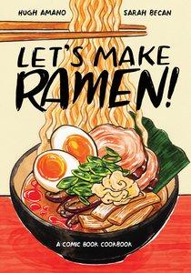 Let\'s Make Ramen!: A Comic Book Cookbook