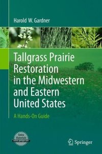 Tallgrass Prairie Restoration in the Midwestern and Eastern Unit