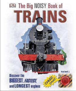 The Big Noisy Book Of Trains,