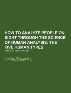 How to Analyze People on Sight Through the Science of Human Anal