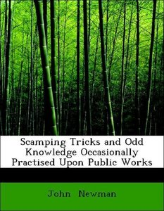 Scamping Tricks and Odd Knowledge Occasionally Practised Upon Pu