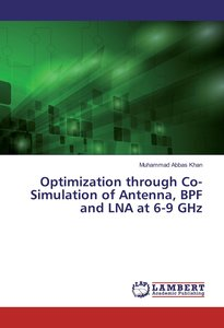 Optimization through Co-Simulation of Antenna, BPF and LNA at 6-