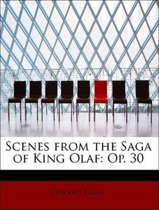 Scenes from the Saga of King Olaf: Op. 30