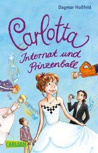 Carlotta 04: Carlotta - Internat und Prinzenball