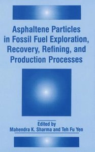 Asphaltene Particles in Fossil Fuel Exploration, Recovery, Refin