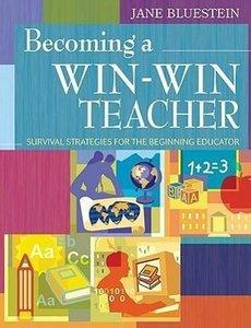 Becoming a Win-Win Teacher: Survival Strategies for the Beginnin