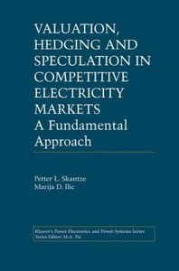 Valuation, Hedging and Speculation in Competitive Electricity Ma