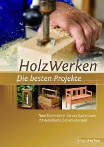 Projektbuch HolzWerken Die besten Projekte