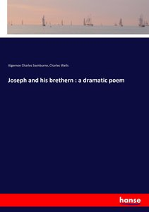 Joseph and his brethern : a dramatic poem