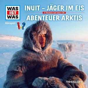 Folge 64: Inuit-Jäger Im Eis/Abenteuer Arktis